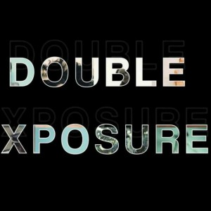 DOUBLE EXPOSURES